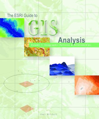 ESRI Guide to GIS Analysis, Volume 1: Geographic Patterns and Relationships 9781879102064