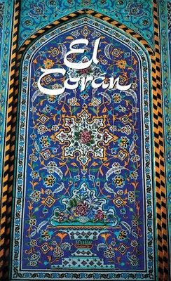 El Cor'an: (The Koran, Spanish-Language Edition) 9781879402867