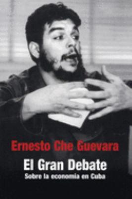 El Gran Debate: Sobre la Economia en Cuba 1963-1964 9781876175689