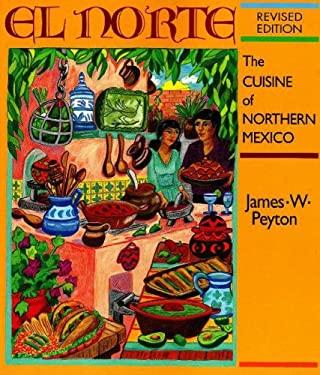 El Norte: The Cuisine of Northern Mexico 9781878610584