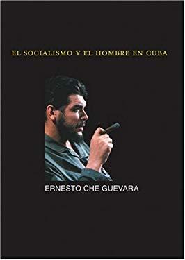 El Socialismo y El Hombre En Cuba 9781876175672