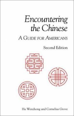 Encountering the Chinese, 2nd Edition: A Guide for Americans 9781877864582