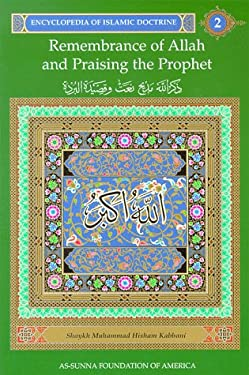 Encyclopedia of Islamic Doctrine 2: Remembrance of Allah and Praising the Prophet 9781871031836