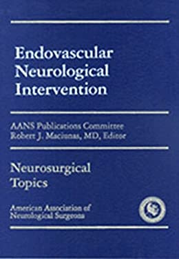Endovascular Neurological Intervention 9781879284388