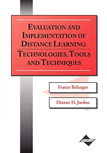 Evaluation and Implementation of Distance Learning: Technologies, Tools, and Techniques 9781878289636