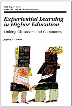 Experiential Learning in Higher Education: Linking Classroom and Community 9781878380715