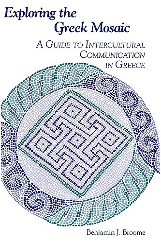 Exploring the Greek Mosaic: A Guide to Intercultural Communication in Greece 9781877864391