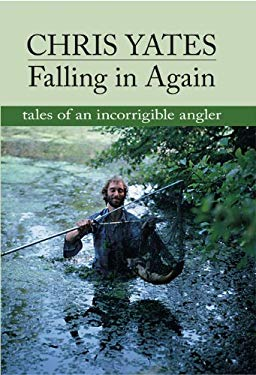 Falling in Again: Tales of an Incorrigible Angler 9781873674338