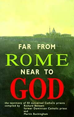Far from Rome Near to God: 9781878442727