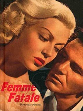 Femme Fatale: The Female Criminal