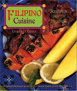 Filipino Cuisine: Recipes from the Islands 9781878610638