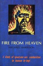 Fire from Heaven: A Study of Spontaneous Combustion in Human Beings