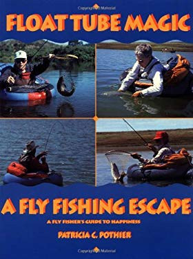 Float Tube Magic: A Fly Fishing Escape 9781878175915