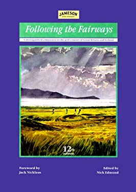 Following the Fairways: A Distinguished Companion to the Golf Courses of Great Britain & Ireland