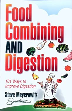 Food Combining & Digestion: 101 Ways to Improve Digestion 9781878736772