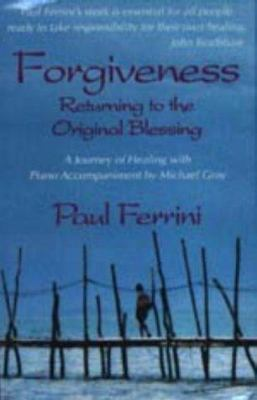 Forgiveness: Returning to the Original Blessing 9781879159129