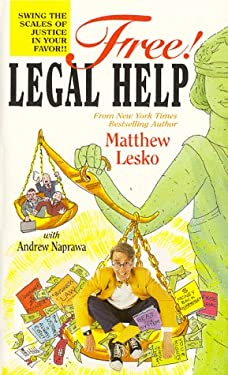 Free! Legal Help: Swing the Scales of Justice in Your Favor!! 9781878346353