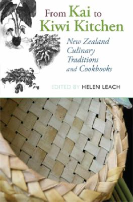 From Kai to Kiwi Kitchen: New Zealand Culinary Traditions and Cookbooks 9781877372759