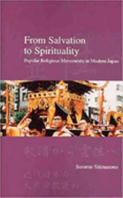 From Salvation to Spirituality: Popular Religious Movements in Modern Japan 9781876843137