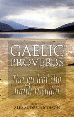Gaelic Proverbs and Familiar Phrases 9781874744146