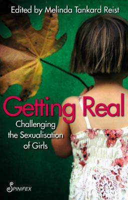 Getting Real: Challenging the Sexualisation of Girls 9781876756758