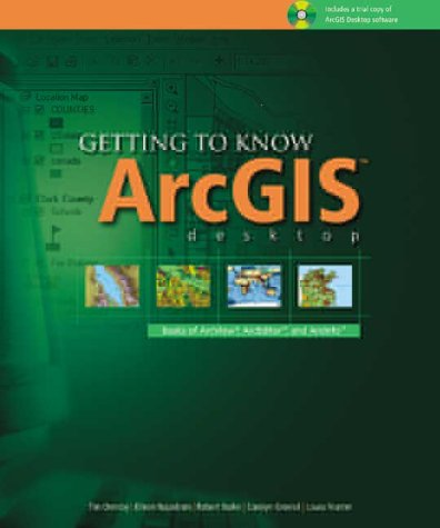 Getting to Know Arcgis Desktop: Basics of ArcView, Arceditor, and Arcinfo [With CDROM] 9781879102897