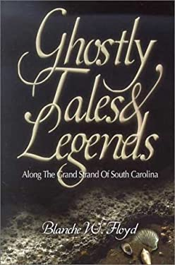 Ghostly Tales and Legends Along the Grand Strand of South Carolina 9781878177124