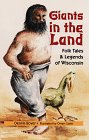 Giants in the Land: Folk Tales and Legends of Wisconsin 9781879483453