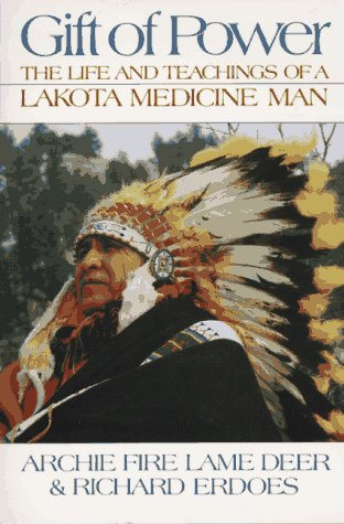 Gift of Power: The Life and Teachings of a Lakota Medicine Man 9781879181120