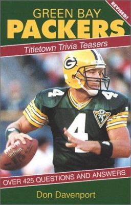Green Bay Packers Titletown Trivia Teasers: 425 Questions and Answers 9781879483873