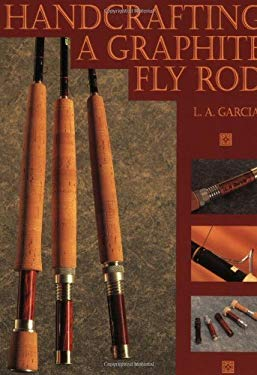Handcrafting a Graphite Fly Rod 9781878175588