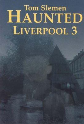Haunted Liverpool 3 9781872568515