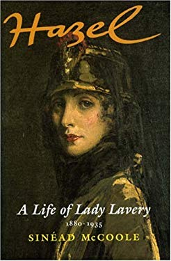 Hazel: A Life of Lady Lavery 1880-1935 9781874675556