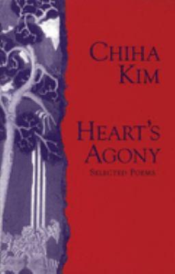 Heart's Agony: Selected Poems of Chiha Kim 9781877727849