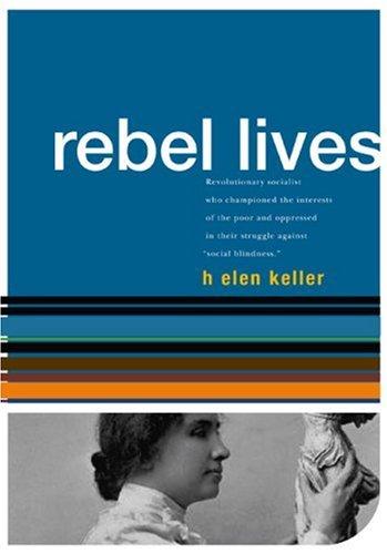 Helen Keller: Rebel Lives 9781876175603