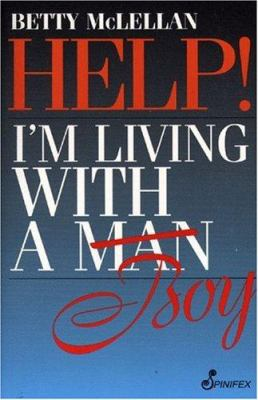 Help! I'm Living with a [Man] Boy 9781875559794