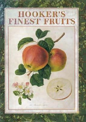 Hooker's Finest Fruits: A Selection of Paintings of Fruits 9781871569056