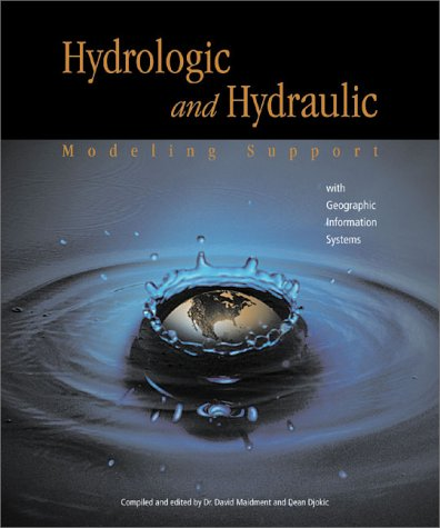Hydrologic and Hydraulic Modeling Support with Geographic Information Systems 9781879102804