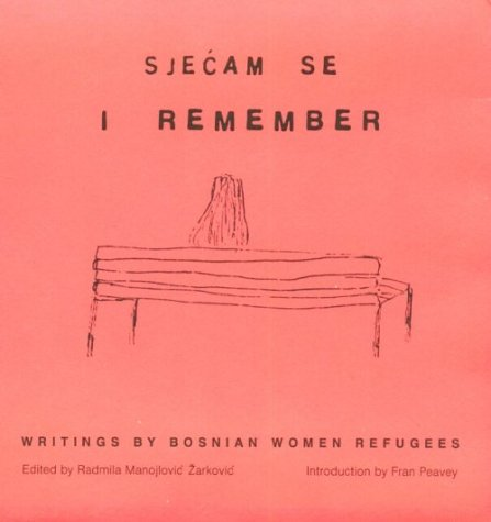 I Remember: Writings by Bosnian Women Refugees 9781879960466