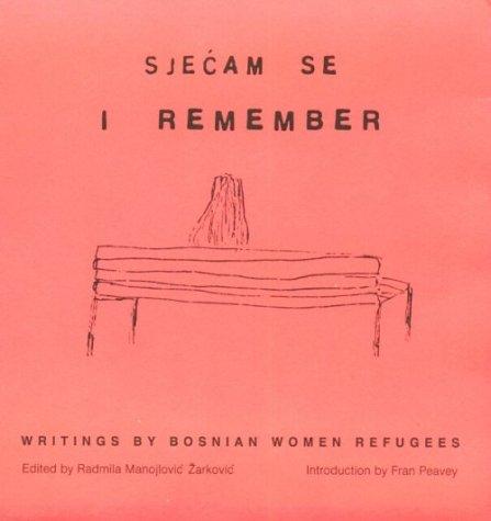 I Remember: Writings by Bosnian Women Refugees 9781879960466