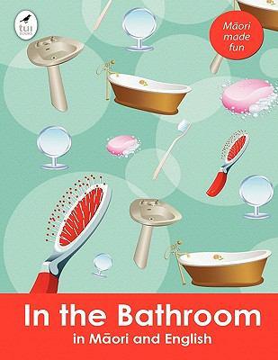 In the Bathroom in Maori and English 9781877561924