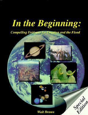 In the Beginning: Compelling Evidence for Creation & the Flood 9781878026064