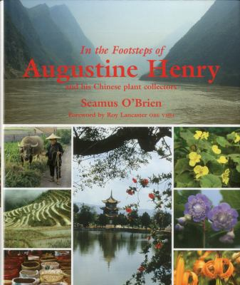 In the Footsteps of Augustine Henry: And His Chinese Plant Collectors 9781870673730