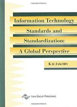 Information Technology Standards and Standardization: A Global Perspective 9781878289704