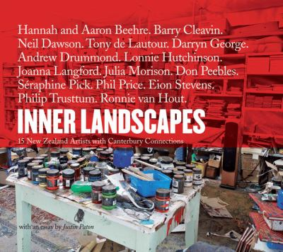 Inner Landscapes: 15 New Zealand Artists with Canterbury Connections 9781877257858