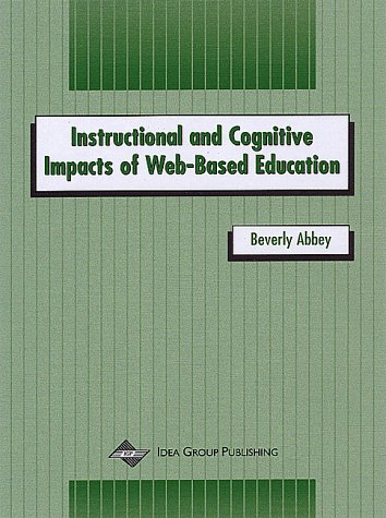 Instructional and Cognitive Impacts of Web-Based Education 9781878289599