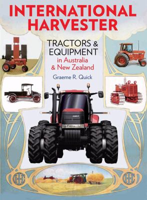 International Harvester: Tractors and Equipment in Australia and New Zealand 9781877058752