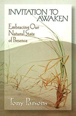 Invitation to Awaken: Embracing Our Natural State of Presence 9781878019219