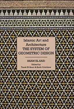 Islamic Art and Architecture: The System of Geometric Design 9781873938454