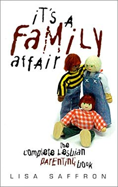 It's a Family Affair: The Complete Lesbian Parenting Book 9781873741627